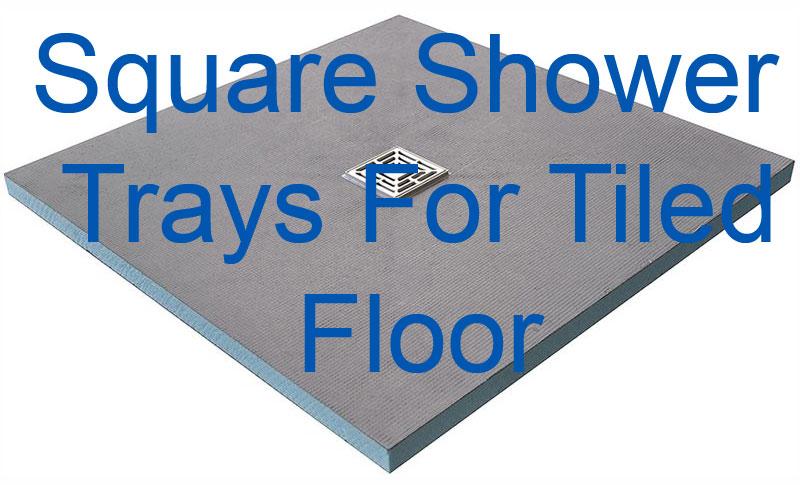 square-shower-trays-for-til.jpg